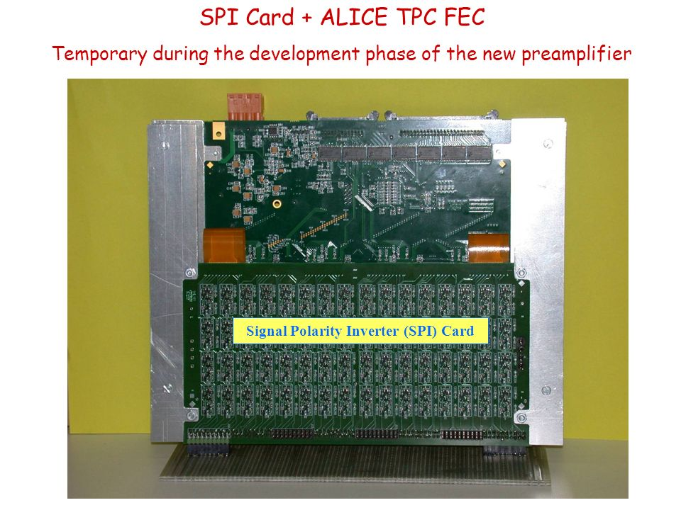 SPI Card + ALICE TPC FEC Temporary during the development phase of the new preamplifier Signal Polarity Inverter (SPI) Card