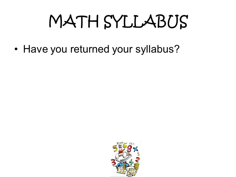 MATH SYLLABUS Have you returned your syllabus
