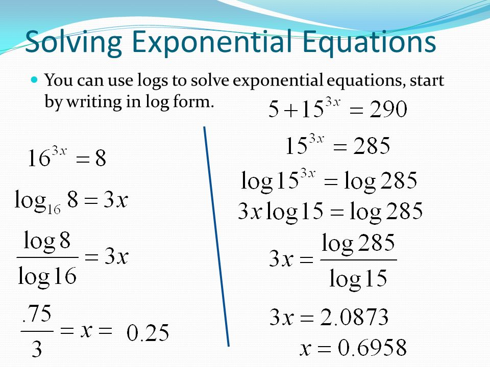 Solve equations using logarithms and exponentials. - ppt download