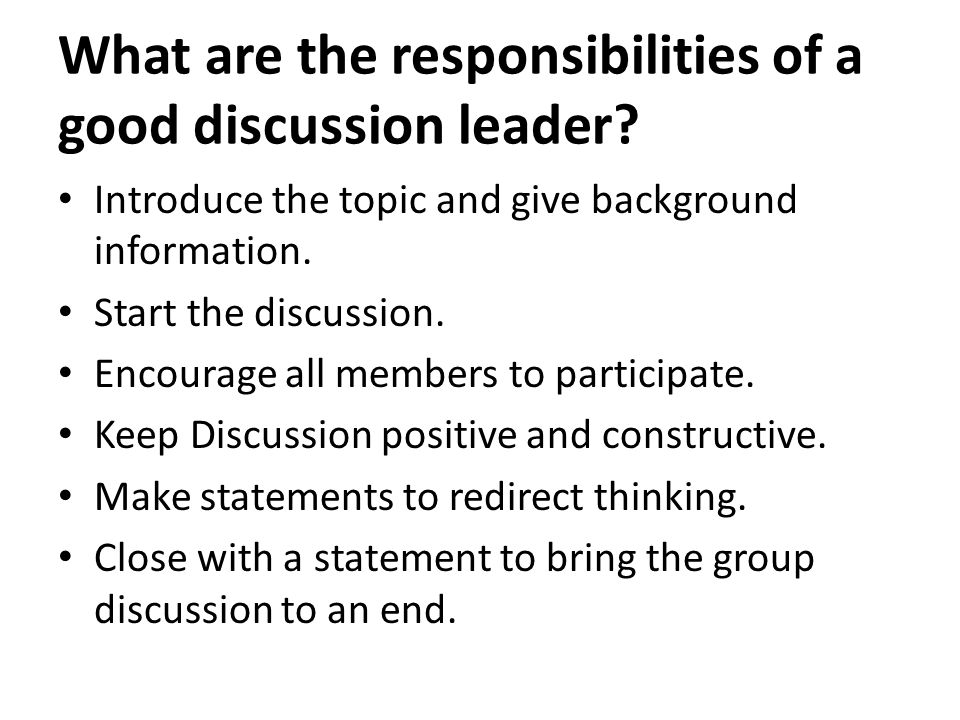 What are the responsibilities of a good discussion leader.