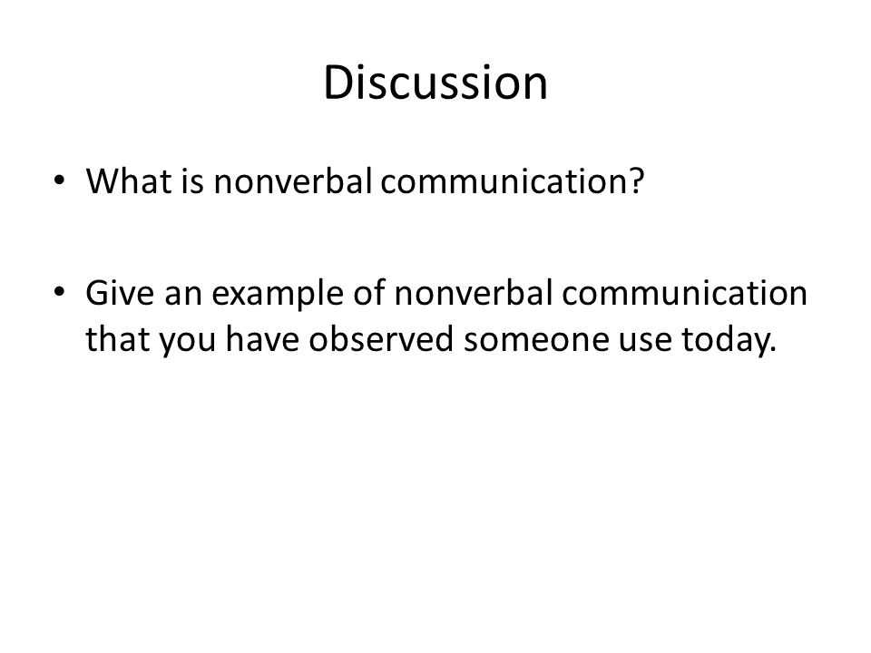 Discussion What is nonverbal communication.