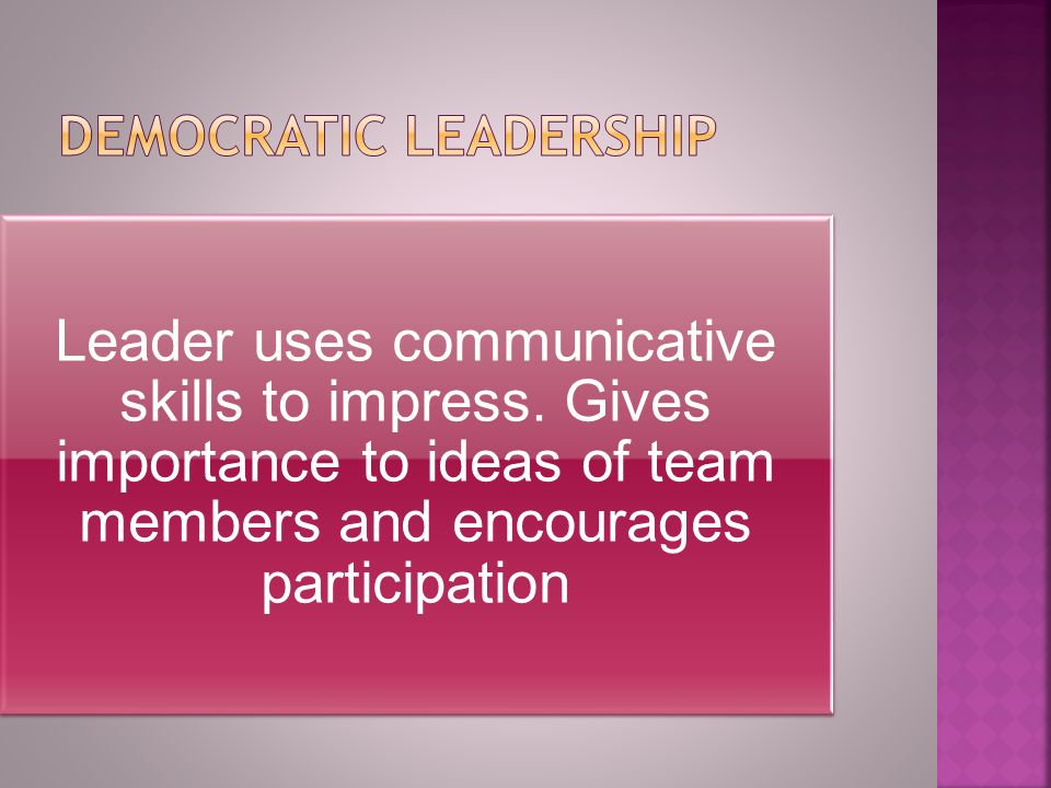 Leader uses communicative skills to impress.