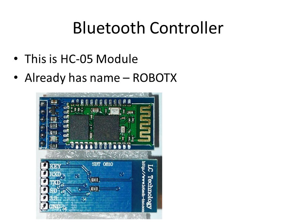 Bluetooth Controller Setting up the BT controller and Arduino with