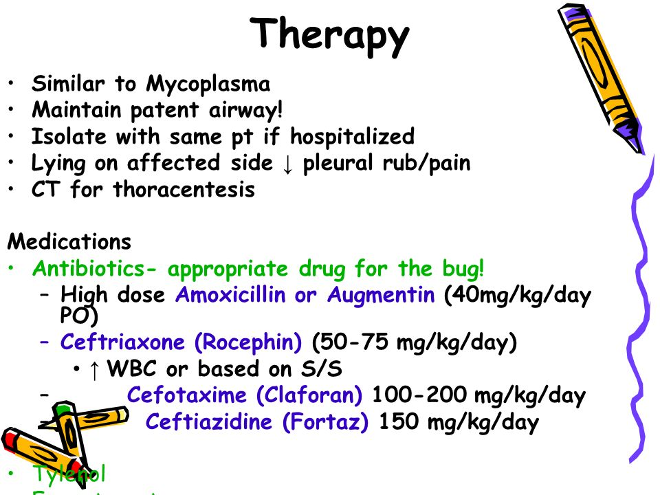 Therapy Similar to Mycoplasma Maintain patent airway.