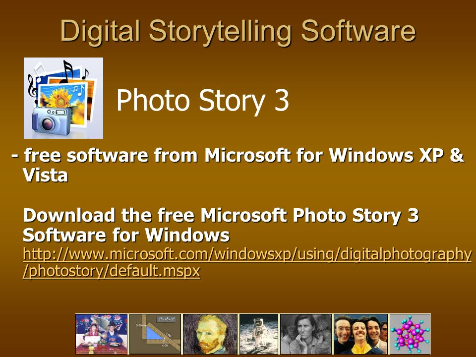 Digital Storytelling Software - free software from Microsoft for Windows XP & Vista Download the free Microsoft Photo Story 3 Software for Windows   /photostory/default.mspx - free software from Microsoft for Windows XP & Vista Download the free Microsoft Photo Story 3 Software for Windows   /photostory/default.mspx   /photostory/default.mspx   /photostory/default.mspx Photo Story 3