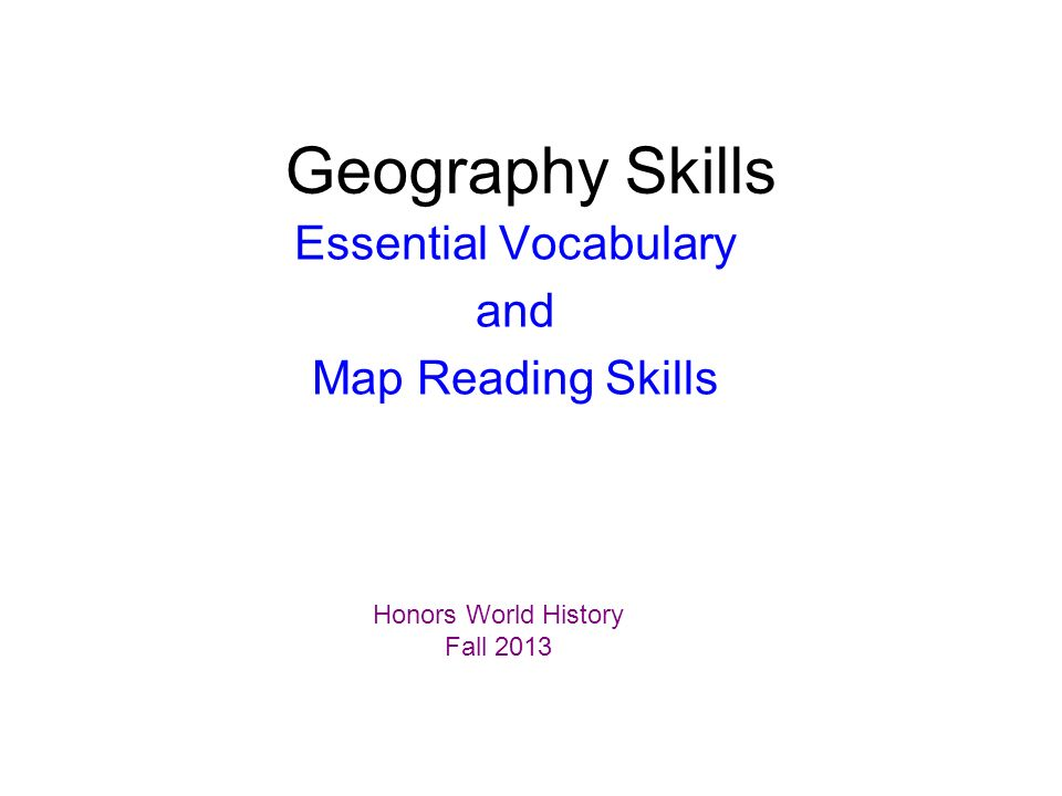 Geography skills essential vocabulary and map reading skills honors 1 geography skills essential vocabulary and map reading skills honors world history fall 2013 gumiabroncs Gallery
