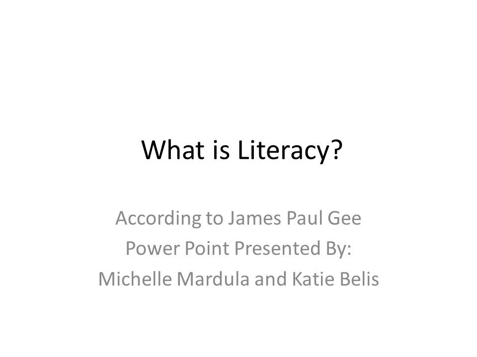 gee what is literacy