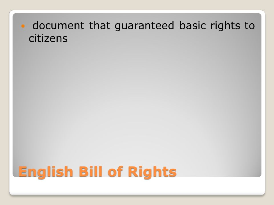 English Bill of Rights document that guaranteed basic rights to citizens