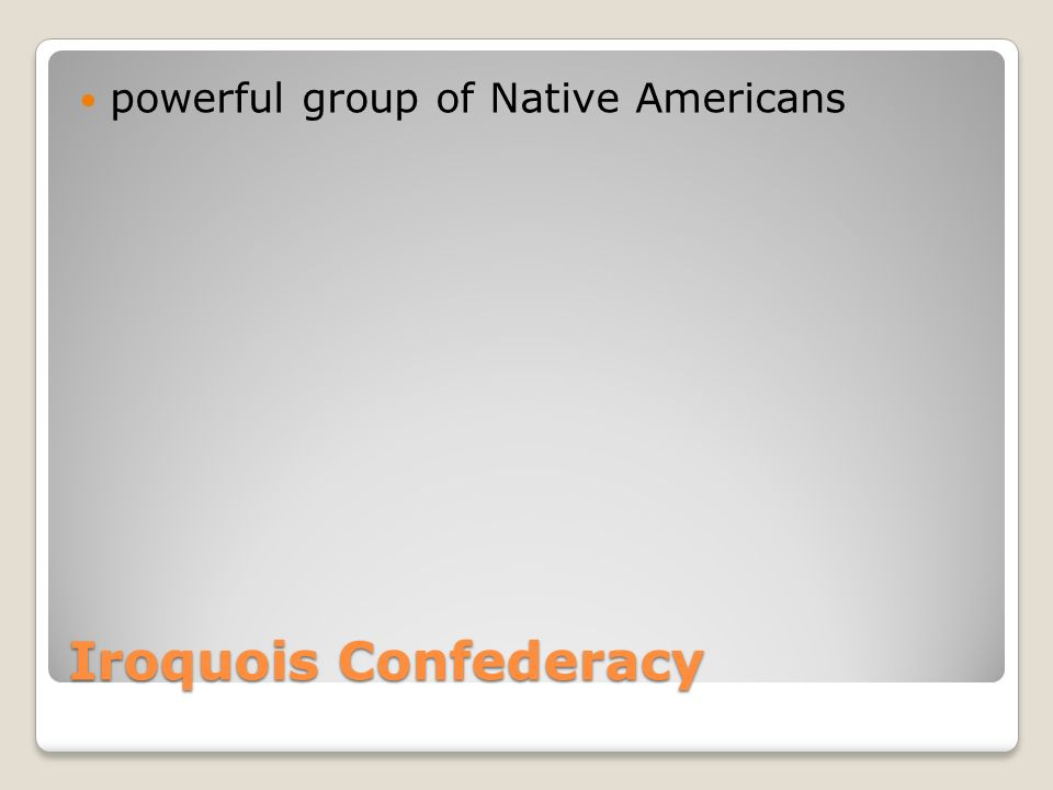 Iroquois Confederacy powerful group of Native Americans