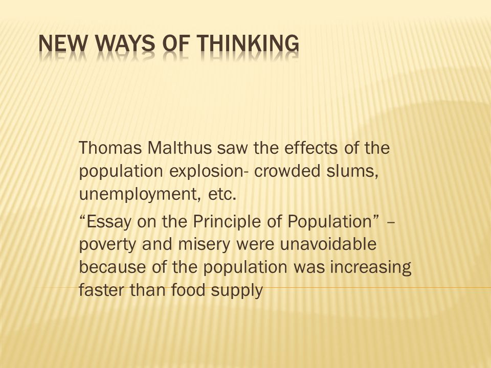 Thomas Malthus Saw The Effects Of The Population Explosion Crowded  Thomas Malthus Saw The Effects Of The Population Explosion Crowded Slums  Unemployment Etc Proposal Essay Format also Powerpoint Presentation Online  Reflective Essay Thesis Statement Examples