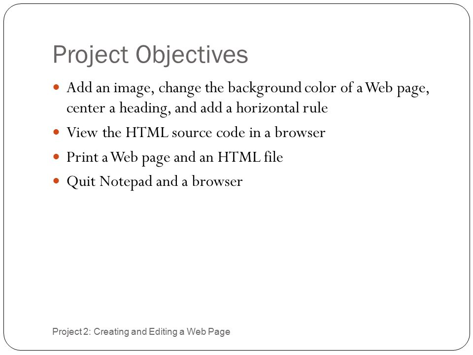 Creating And Editing A Web Page Project 2 Objectives