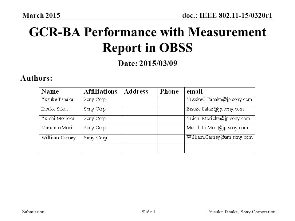 doc.: IEEE /0320r1 Submission March 2015 Yusuke Tanaka, Sony CorporationSlide 1 GCR-BA Performance with Measurement Report in OBSS Date: 2015/03/09 Authors: