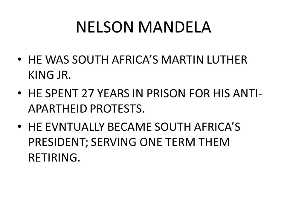 NELSON MANDELA HE WAS SOUTH AFRICA'S MARTIN LUTHER KING JR.