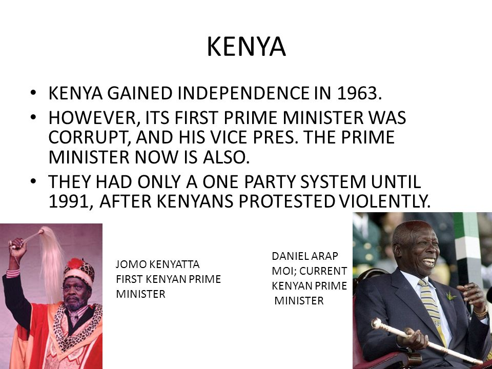 KENYA KENYA GAINED INDEPENDENCE IN 1963.