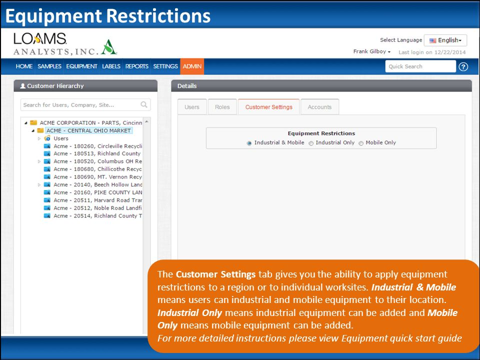 The Customer Settings tab gives you the ability to apply equipment restrictions to a region or to individual worksites.