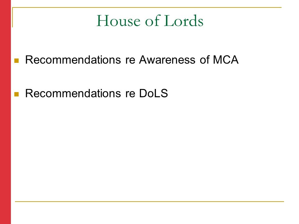Recommendations re Awareness of MCA Recommendations re DoLS House of Lords