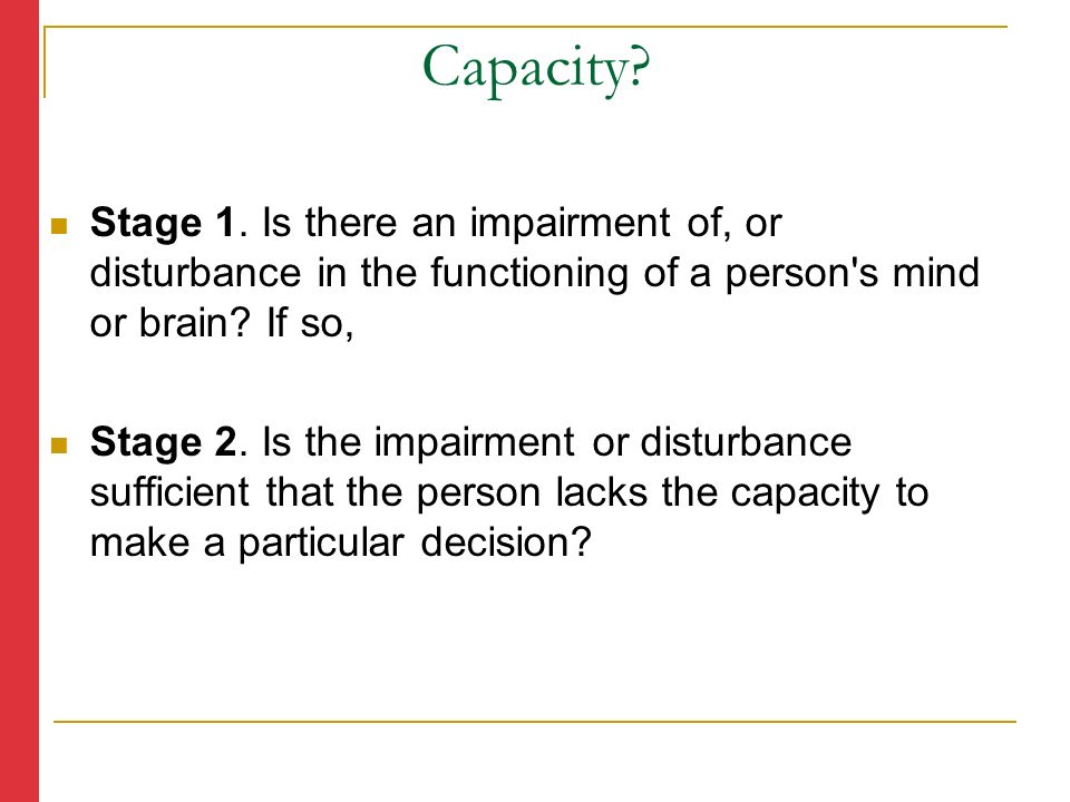Stage 1. Is there an impairment of, or disturbance in the functioning of a person s mind or brain.