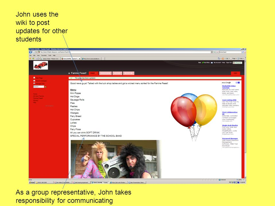 John uses the wiki to post updates for other students As a group representative, John takes responsibility for communicating