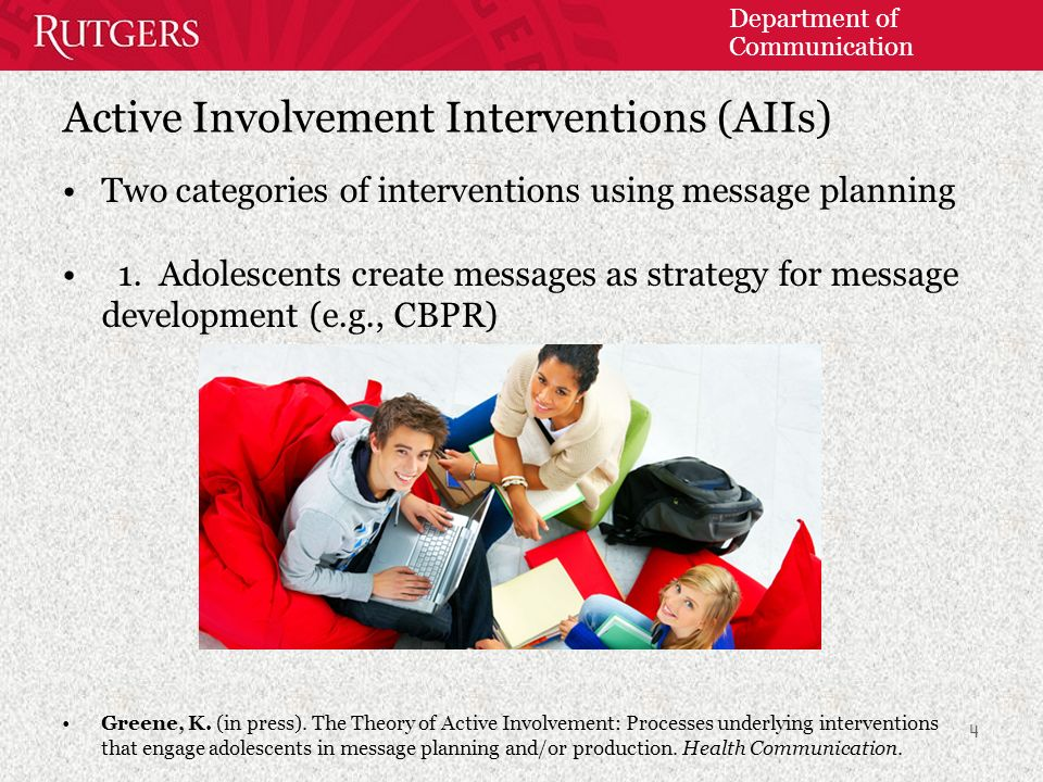 Department of Communication 4 Active Involvement Interventions (AIIs) Two categories of interventions using message planning 1.