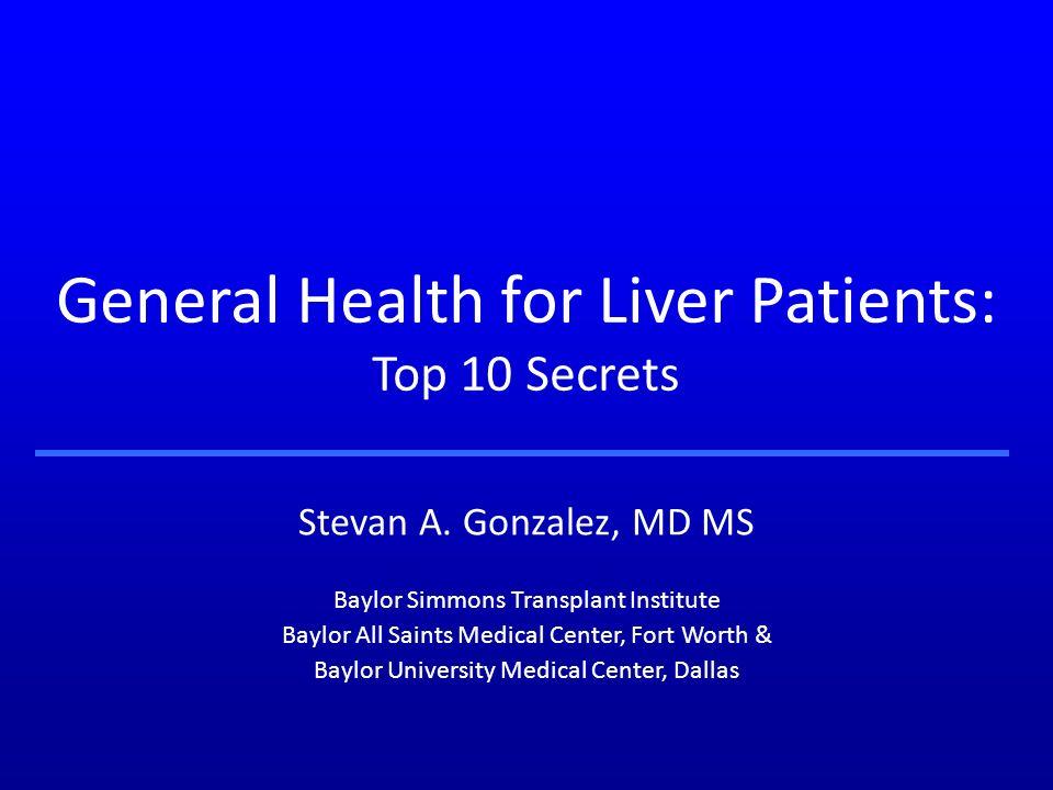 General Health for Liver Patients: Top 10 Secrets Stevan A