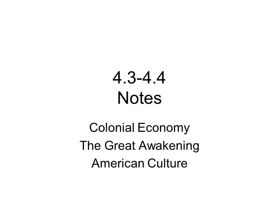 Notes Colonial Economy The Great Awakening American Culture