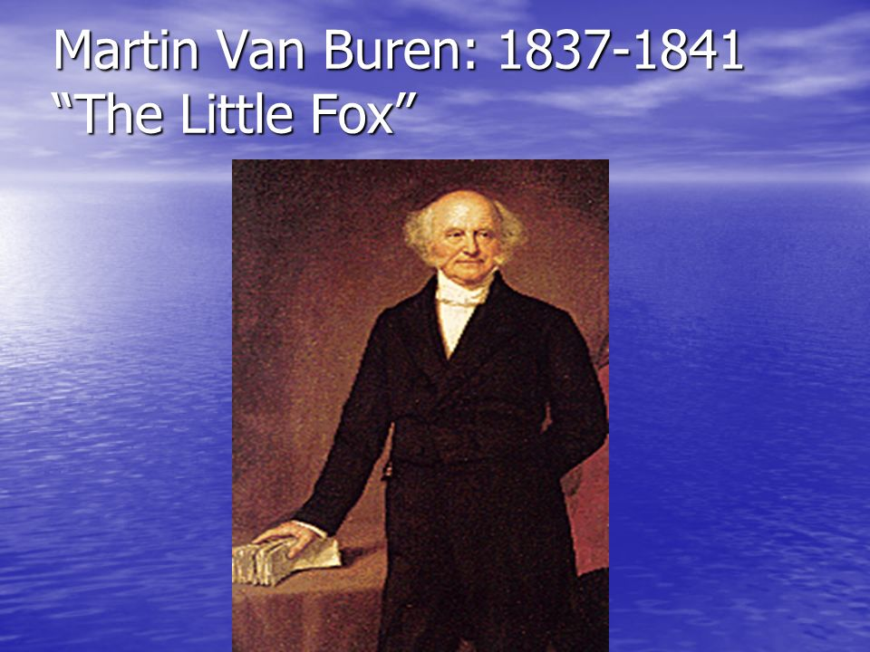 Martin Van Buren: The Little Fox