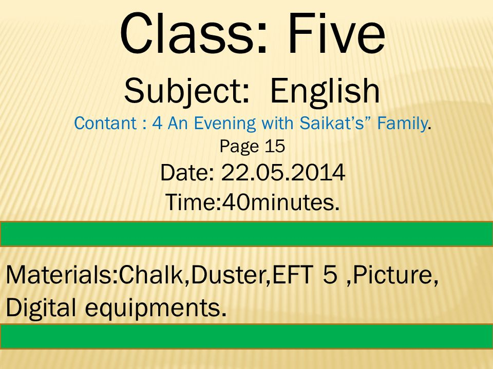 Class: Five Subject: English Contant : 4 An Evening with Saikat's Family.