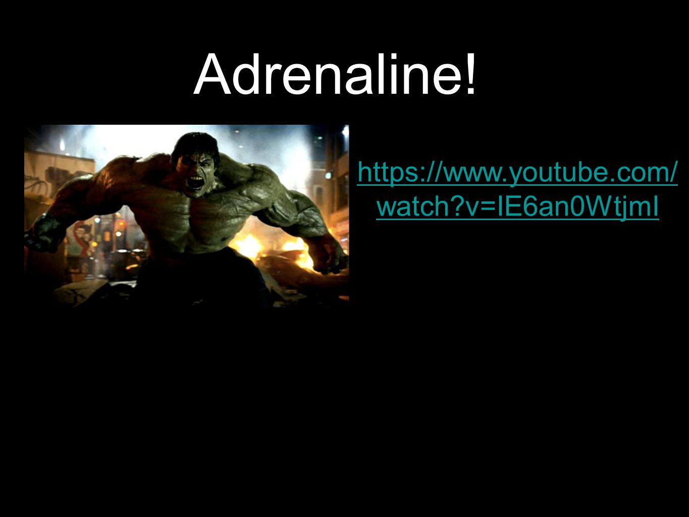 Adrenaline!   watch v=IE6an0WtjmI