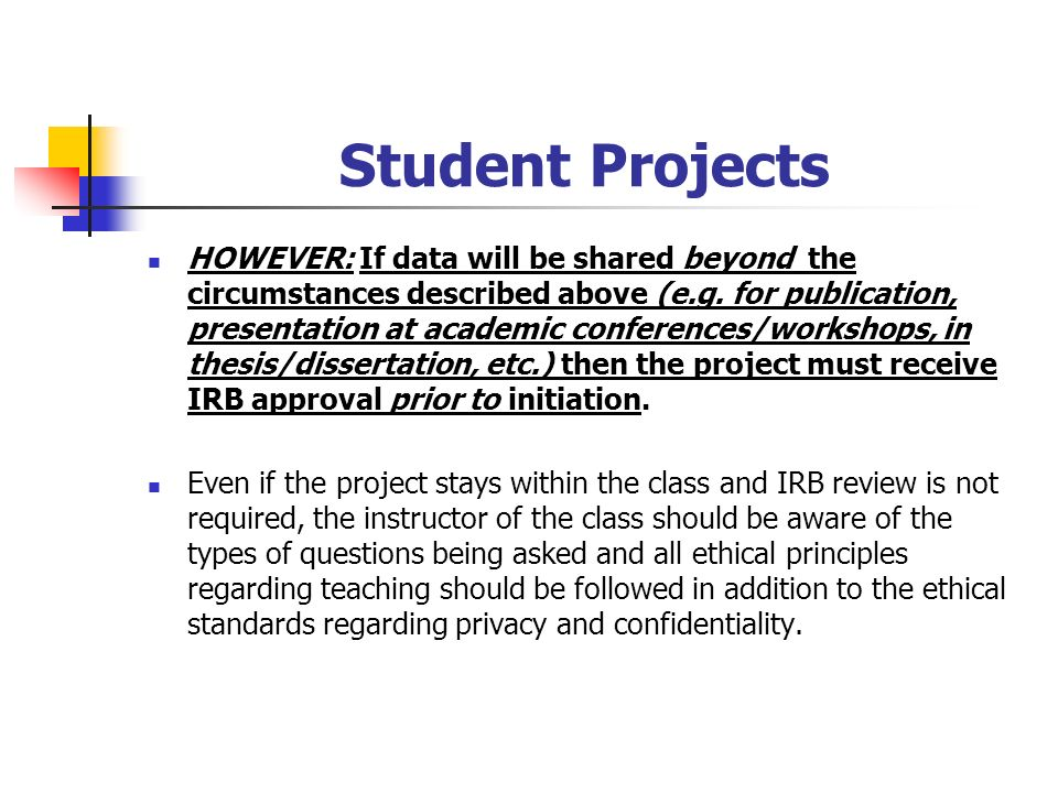 Student Projects HOWEVER: If data will be shared beyond the circumstances described above (e.g.