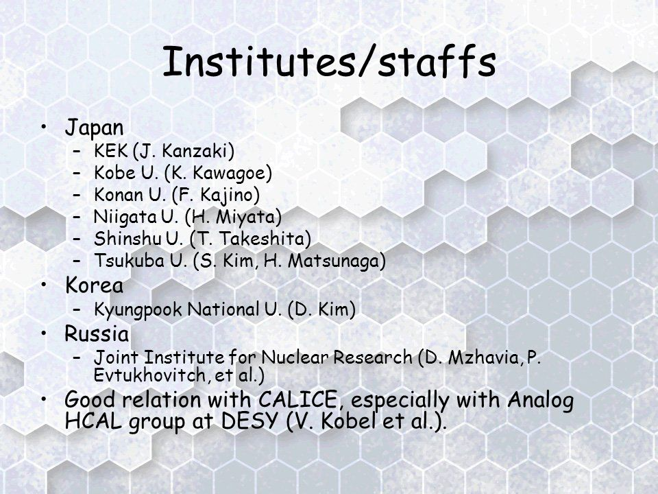 Institutes/staffs Japan –KEK (J. Kanzaki) –Kobe U.