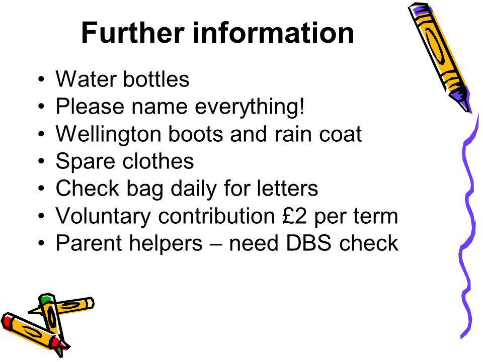 Further information Water bottles Please name everything.