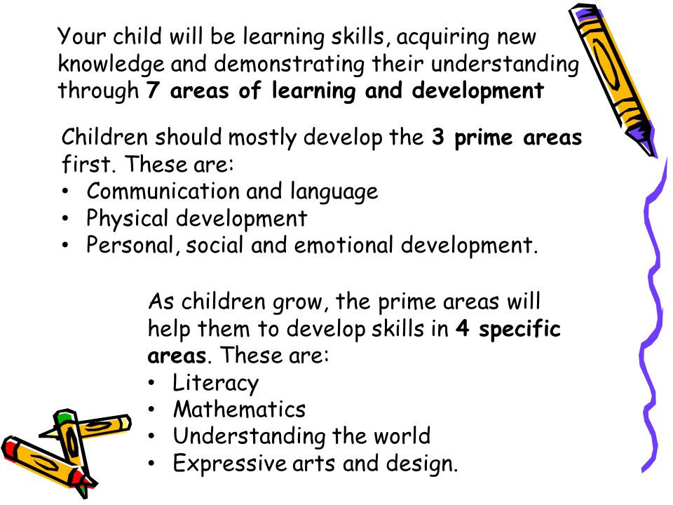 Children should mostly develop the 3 prime areas first.