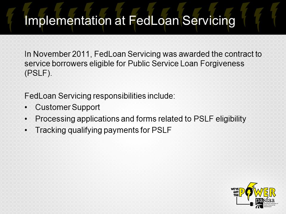 public service loan forgiveness presented by: dan weigle fedloan
