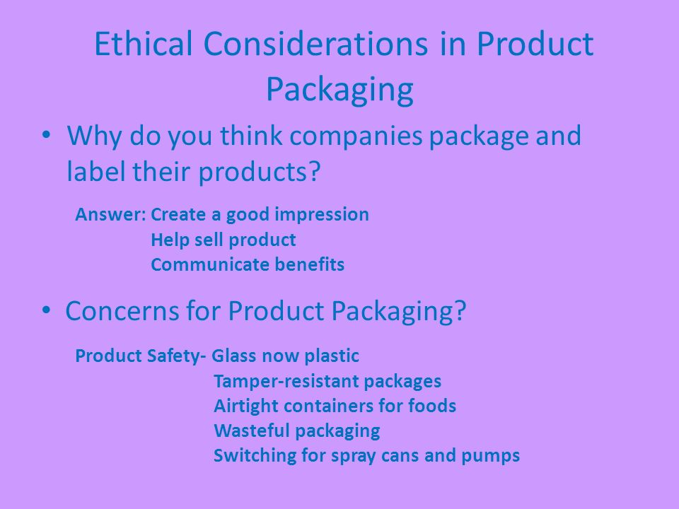 Ethical Considerations in Product Packaging  Ethics