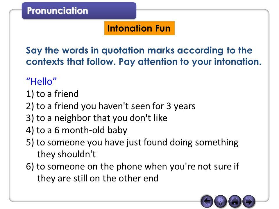 Pronunciation Intonation Fun Say the words in quotation
