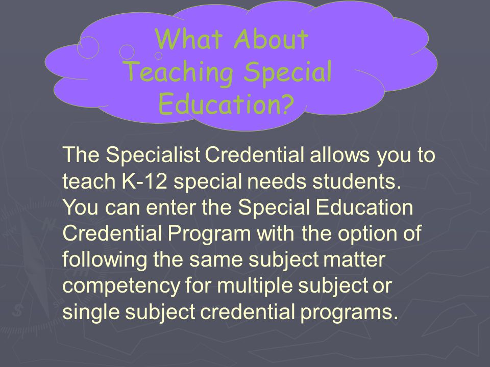 Credential Program Prerequisites ► ► Courses:   Human Development (may have been completed at a community college)   EDEL 315 ( B or better)   EDEL 325 ( B or better) ► ► Exams:   Basic Skills Requirement (CBEST)   CSET Multiple Subjects ► ► Completed application, including background check, autobiography and letters of recommendation ► ► GPA Requirement: 2.75 (last 60 units)