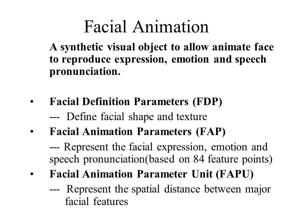 Three Topics Facial Animation 2D Animated Mesh MPEG-4 Audio