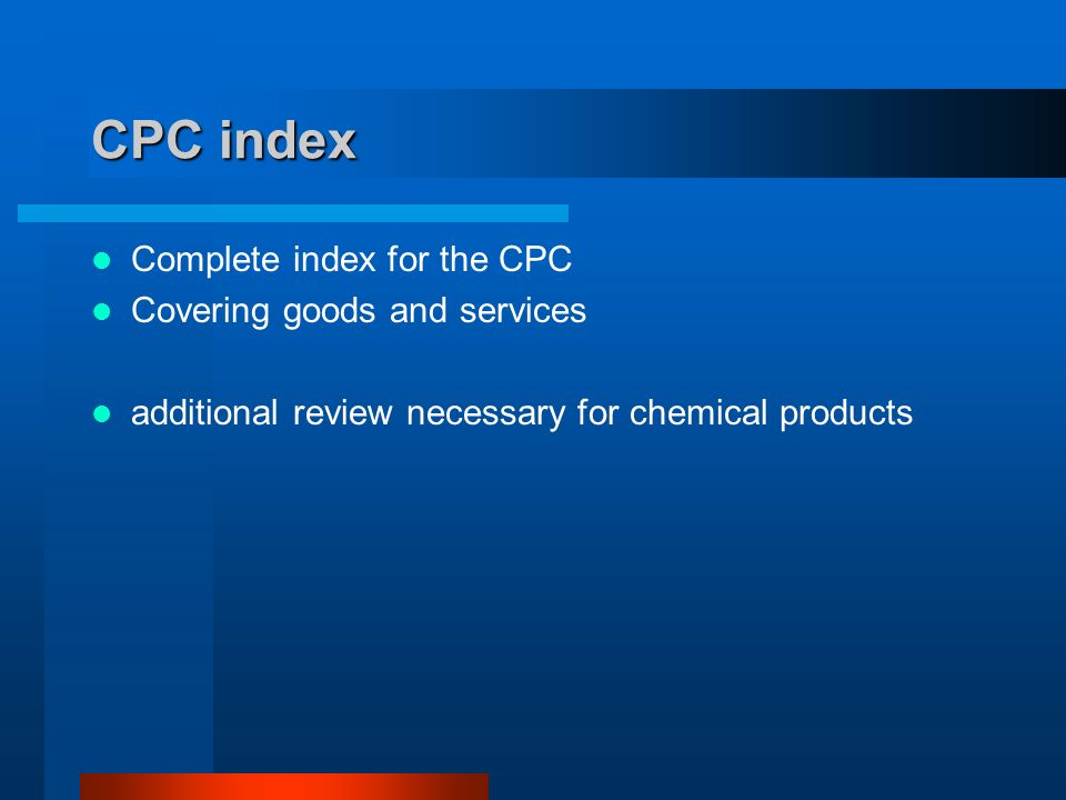 CPC index Complete index for the CPC Covering goods and services additional review necessary for chemical products