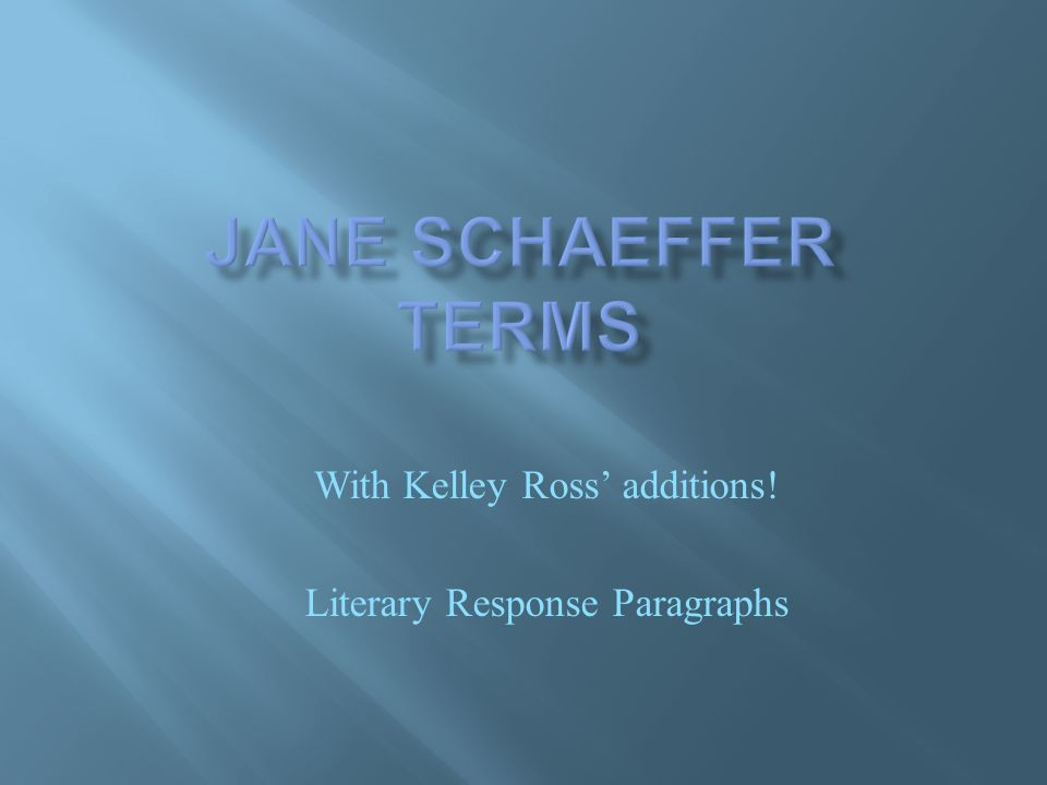 With Kelley Ross' additions! Literary Response Paragraphs