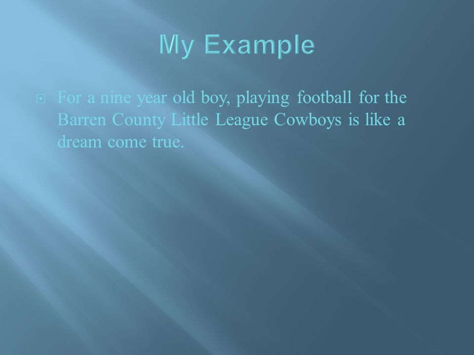  For a nine year old boy, playing football for the Barren County Little League Cowboys is like a dream come true.