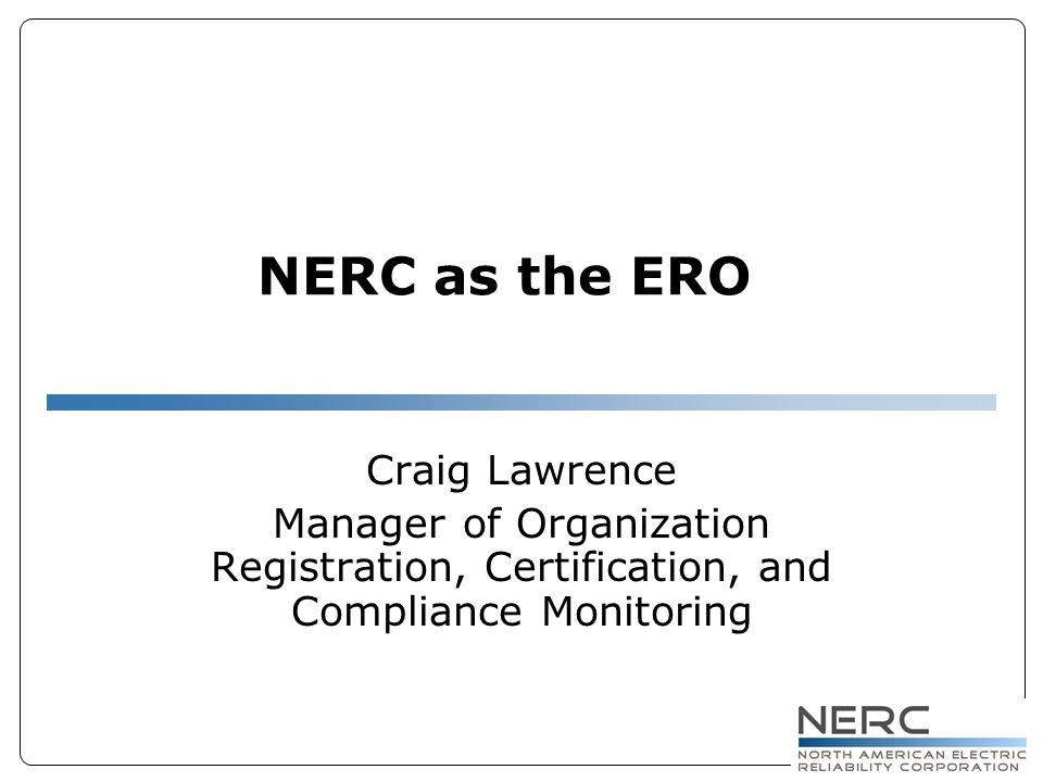 Nerc As The Ero Craig Lawrence Manager Of Organization Registration