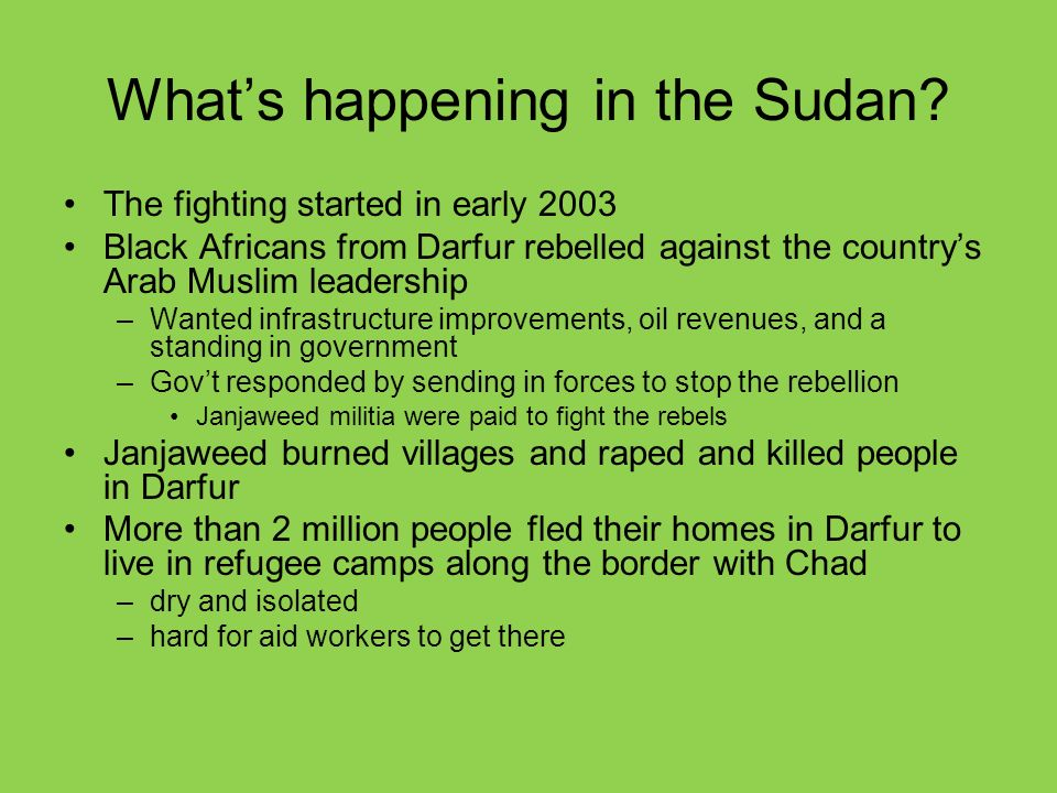 What's happening in the Sudan.