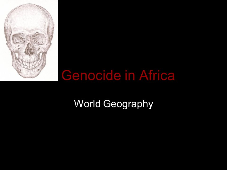 Genocide in Africa World Geography