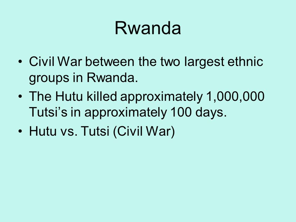 Rwanda Civil War between the two largest ethnic groups in Rwanda.