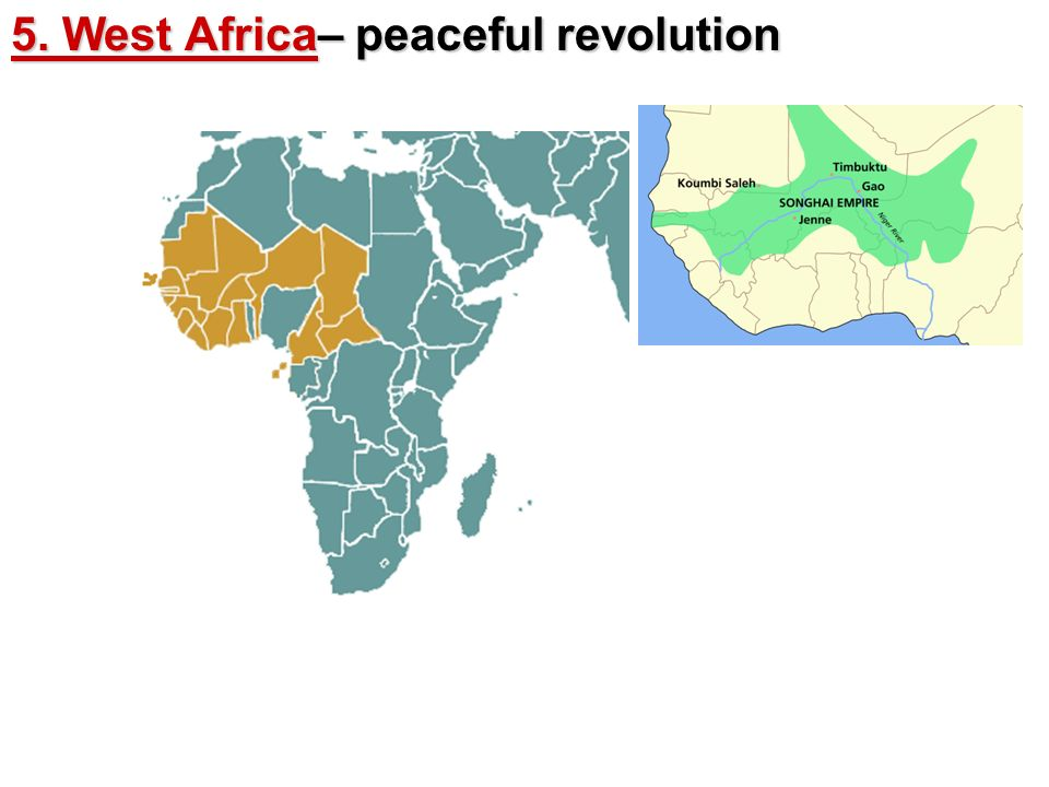 5. West Africa– peaceful revolution