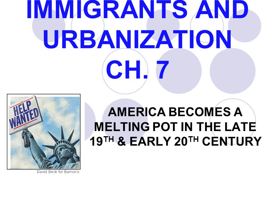 IMMIGRANTS AND URBANIZATION CH.