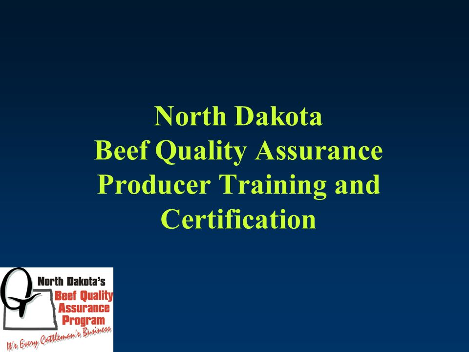 North Dakota Beef Quality Assurance Producer Training and ...
