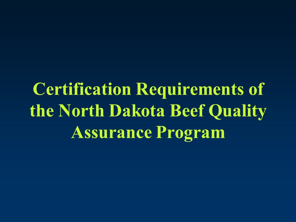 North Dakota Beef Quality Assurance Producer Training And