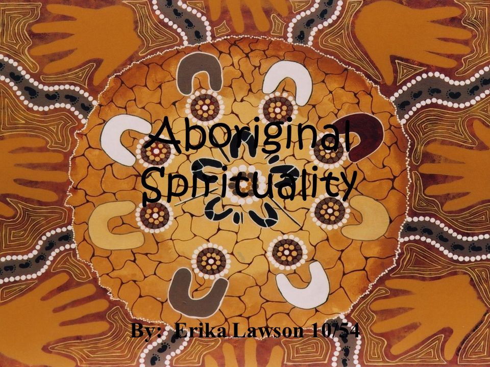 aboriginal spirituality smarts seven dimensions Seven dimensions of religion understanding a human phenomenon the experiential dimension l this is one of the most attractive dimensions of religion - the capacity of ritual, prayer - the stories in the 3 case studies of the australian aboriginals, the tinglint, and the polynesians we studied.