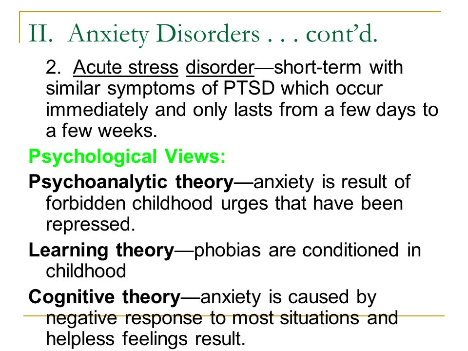 II. Anxiety Disorders... cont'd. 2.